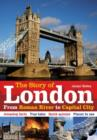 The Story of London : From Roman River to Capital City - Book