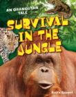 Survival in the Jungle : Age 6-7, above average readers - Book