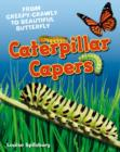 Caterpillar Capers : Age 5-6, above average readers - Book