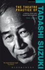 The Theatre Practice of Tadashi Suzuki : A critical study with DVD examples - eBook