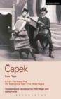 Capek Four Plays : R. U. R.; The Insect Play; The Makropulos Case; The White Plague - eBook