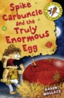 Spike Carbuncle and the Truly Enormous Egg - eBook
