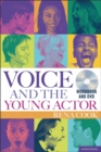 Voice and the Young Actor : A Workbook and DVD - Book