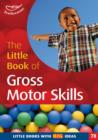 The Little Book of Gross Motor Skills : Little Books with Big Ideas (78) - Book