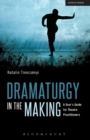 Dramaturgy in the Making : A User's Guide for Theatre Practitioners - Book