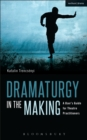 Dramaturgy in the Making : A User's Guide for Theatre Practitioners - eBook