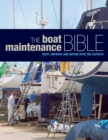 The Boat Maintenance Bible : Refit, Improve and Repair with the Experts - eBook