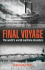 Final Voyage : The World's Worst Maritime Disasters - eBook