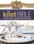 The Knot Bible : The Complete Guide to Knots and Their Uses - eBook
