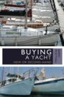 Buying a Yacht : New or Second-Hand - eBook