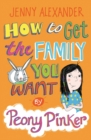 How To Get The Family You Want by Peony Pinker - eBook