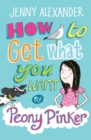 How To Get What You Want by Peony Pinker - eBook