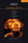 Bartlett Plays: 1 : Not Talking, My Child, Artefacts, Contractions, Cock - eBook