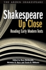 Shakespeare Up Close : Reading Early Modern Texts - eBook