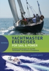 Yachtmaster Exercises for Sail and Power : Questions and Answers for the RYA Yachtmaster  Certificates of Competence - eBook
