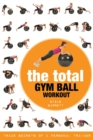 The Total Gym Ball Workout : Trade Secrets of a Personal Trainer - eBook