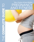 The Complete Guide to Pregnancy and Fitness - eBook