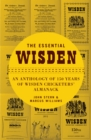 The Essential Wisden : An Anthology of 150 Years of Wisden Cricketers' Almanack - Book