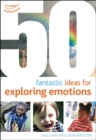 50 Fantastic ideas for Exploring Emotions - Book
