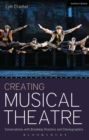 Creating Musical Theatre : Conversations with Broadway Directors and Choreographers - eBook