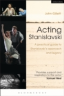 Acting Stanislavski : A practical guide to Stanislavski s approach and legacy - eBook