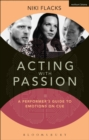 Acting with Passion : A Performer's Guide to Emotions on Cue - eBook