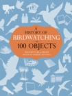 A History of Birdwatching in 100 Objects - Book