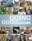 Going, Going, Gone : 100 animals and plants on the verge of extinction - eBook