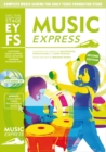 Music Express Early Years Foundation Stage : Complete Music Scheme for Early Years Foundation Stage - Second Edition - Book