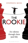 The Rookie : An Odyssey through Chess (and Life) - Book