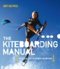 The Kiteboarding Manual : The essential guide for beginners and improvers - eBook