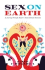 Sex on Earth : A Journey Through Nature's Most Intimate Moments - eBook