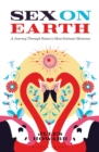 Sex on Earth : A Journey Through Nature's Most Intimate Moments - Book