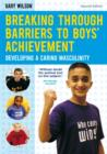 Breaking Through Barriers to Boys' Achievement : Developing a Caring Masculinity - Book