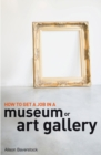 How to Get a Job in a Museum or Art Gallery - eBook
