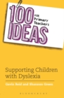 100 Ideas for Primary Teachers: Supporting Children with Dyslexia - Book