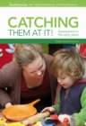 Catching them at it! : Assessment in the early years - eBook