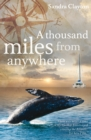 A Thousand Miles from Anywhere : The Claytons cross the Atlantic and sail the Caribbean on the third leg of their voyage - eBook