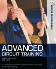 Advanced Circuit Training : A Complete Guide to Progressive Planning and Instructing - eBook