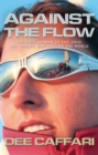 Against the Flow : The First Woman to Sail Solo the 'Wrong Way' Around the World - eBook