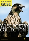 WJEC Poetry Collection: York Notes for GCSE (Grades A*-G) - Book