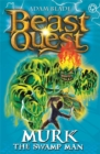 Beast Quest: Murk the Swamp Man : Series 6 Book 4 - Book