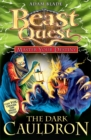 Beast Quest: Master Your Destiny: The Dark Cauldron : Book 1 - Book