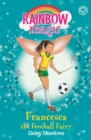 Francesca the Football Fairy : The Sporty Fairies Book 2 - eBook