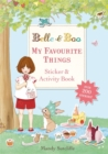 Belle & Boo: My Favourite Things: A Sticker and Activity Book - Book