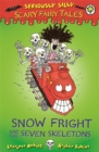 Seriously Silly: Scary Fairy Tales: Snow Fright and the Seven Skeletons - Book