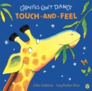 Giraffes Can't Dance Touch-and-Feel Board Book - Book