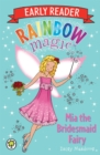 Rainbow Magic Early Reader: Mia the Bridesmaid Fairy - Book