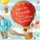 Belle & Boo Friends Make Everything Better - Book
