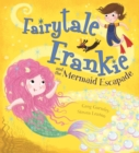 Fairytale Frankie and the Mermaid Escapade - eBook